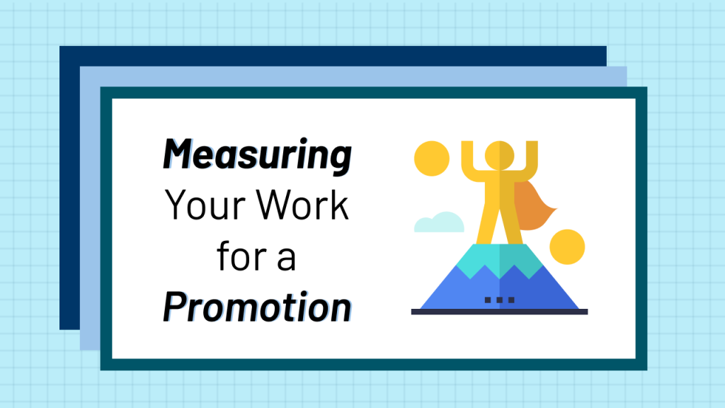 """A person on top of a mountain with the text, """"Measuring your work for a promotion"""" next to the image"""