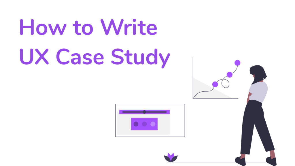 How to write a UX case study. Person looking at graphs